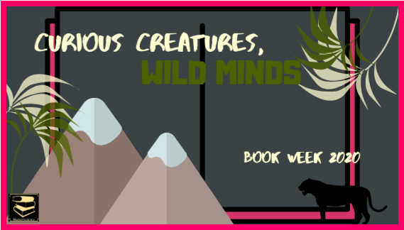 HAS BOOKWEEK - Curious Creatures Wild Minds - 22-28 August 2020 WK 6 T3